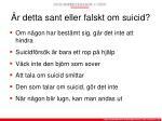 r detta sant eller falskt om suicid