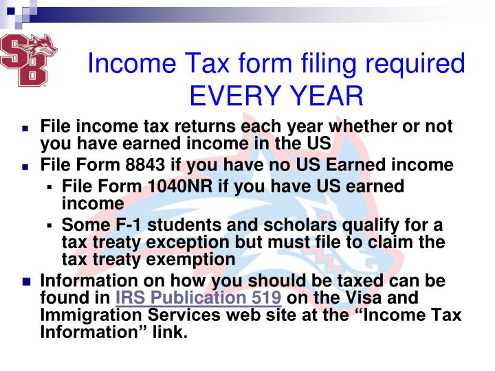 Income Tax form filing required EVERY YEAR