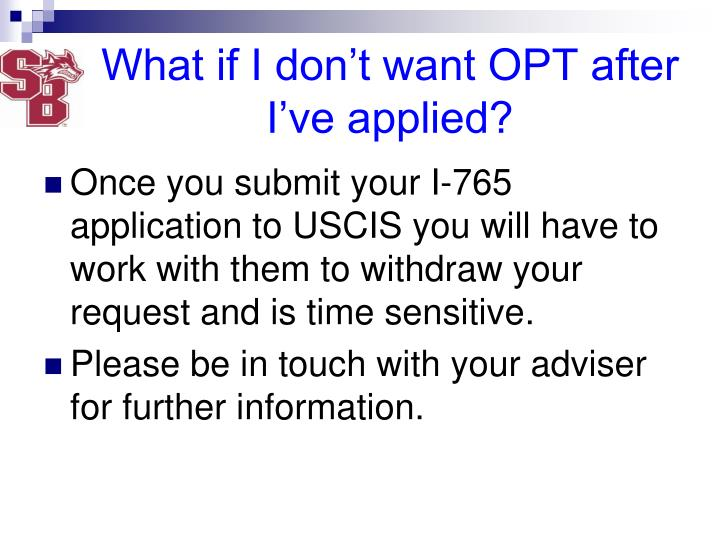 What if I don't want OPT after I've applied?