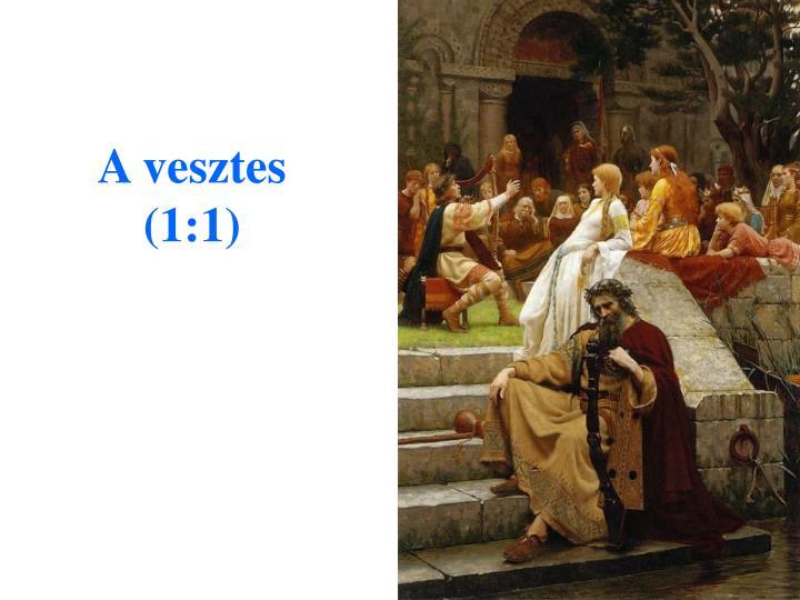A vesztes (1:1)