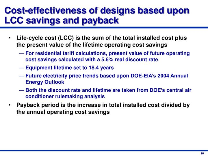 Cost-effectiveness of designs based upon LCC savings and payback