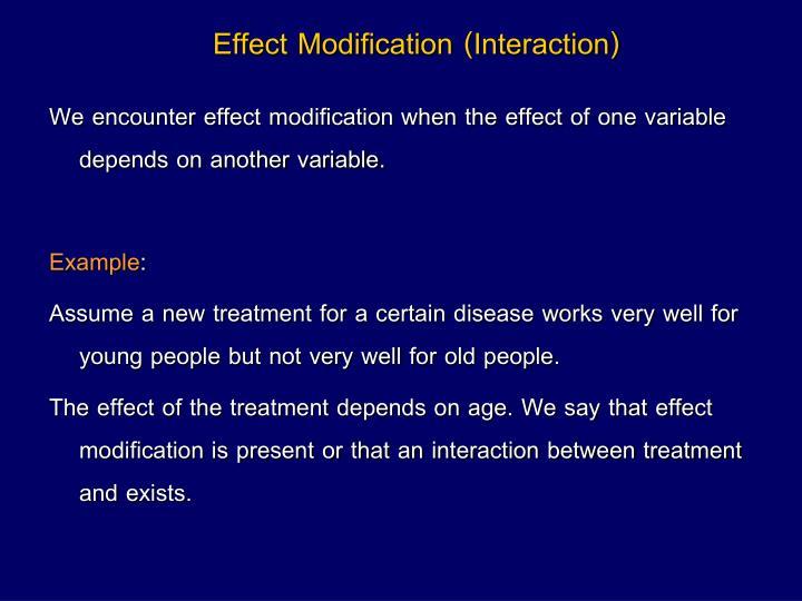 Effect Modification