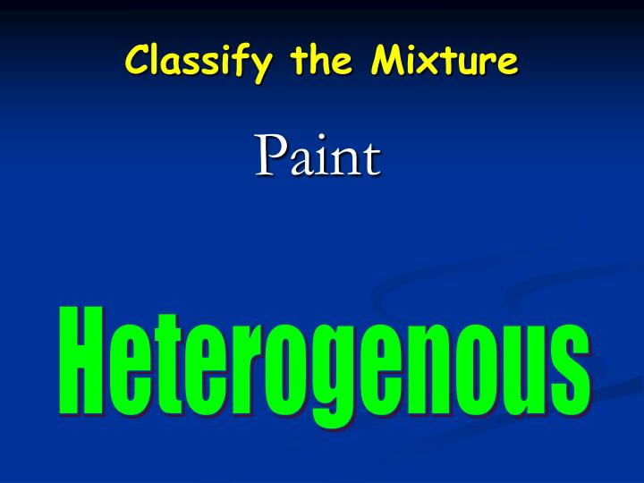 Classify the Mixture