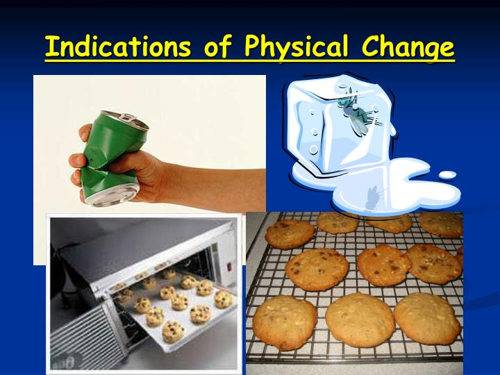 Indications of Physical Change