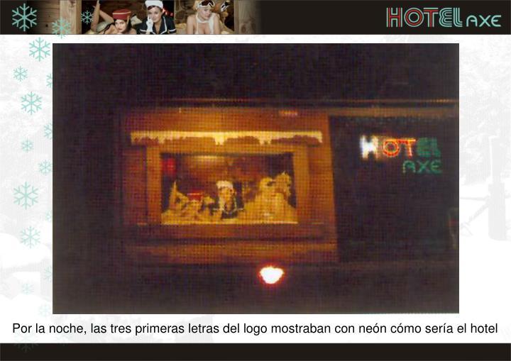 Por la noche, las tres primeras letras del logo mostraban con neón cómo sería el hotel