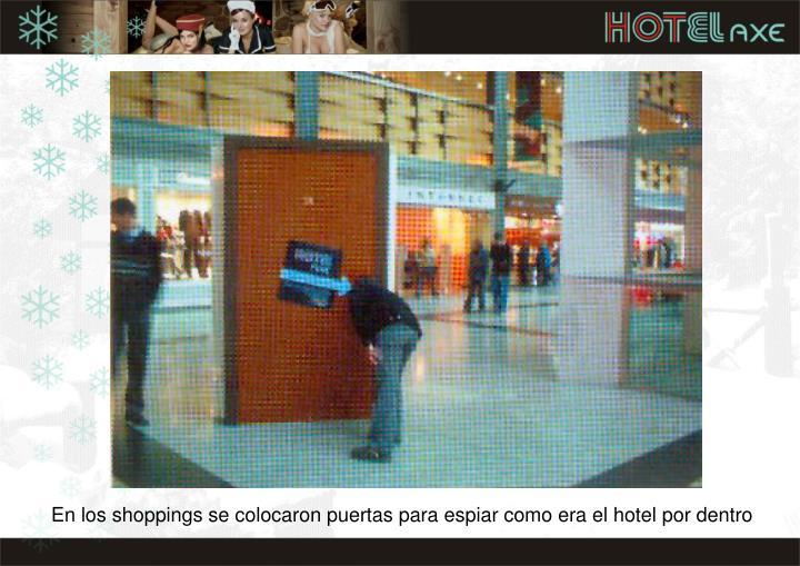 En los shoppings se colocaron puertas para espiar como era el hotel por dentro