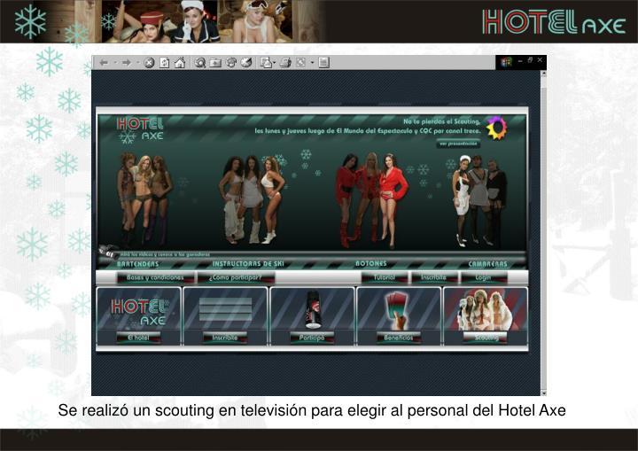 Se realizó un scouting en televisión para elegir al personal del Hotel Axe