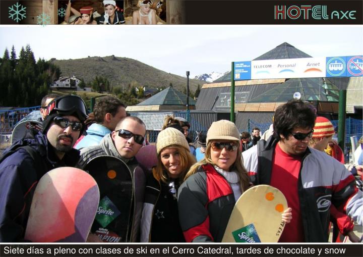 Siete días a pleno con clases de ski en el Cerro Catedral, tardes de chocolate y snow