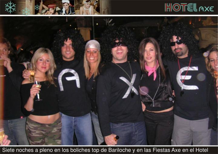 Siete noches a pleno en los boliches top de Bariloche y en las Fiestas Axe en el Hotel