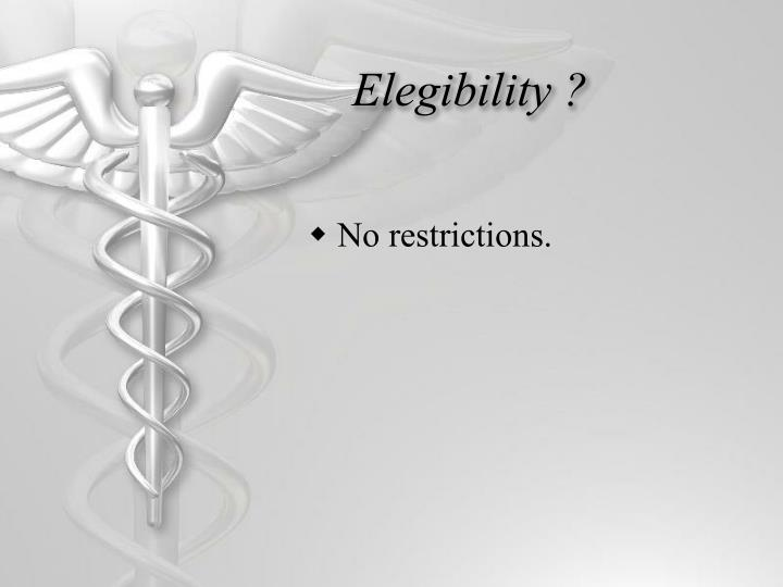 Elegibility ?
