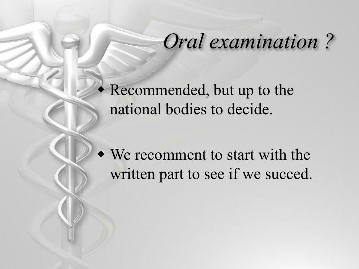 Oral examination ?