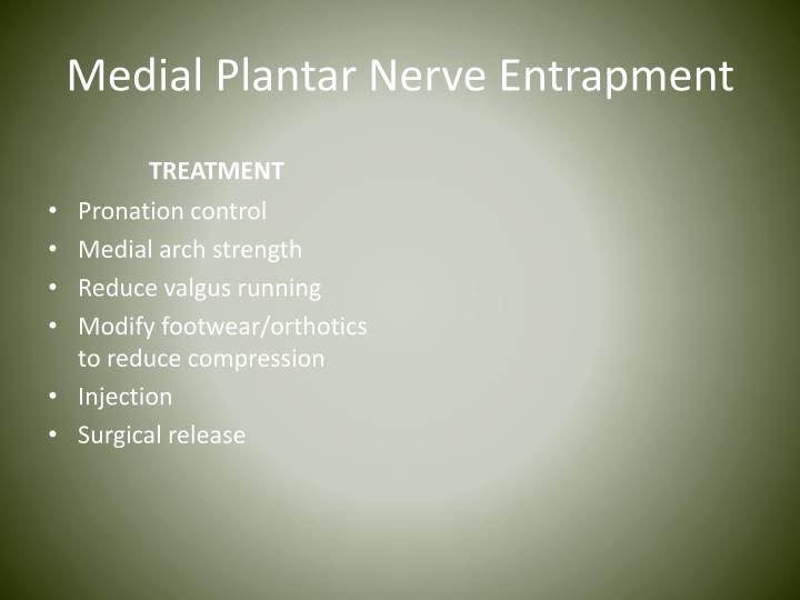 Medial Plantar Nerve Entrapment