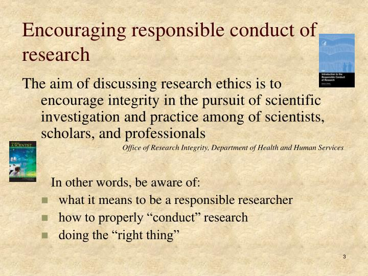 Encouraging responsible conduct of research