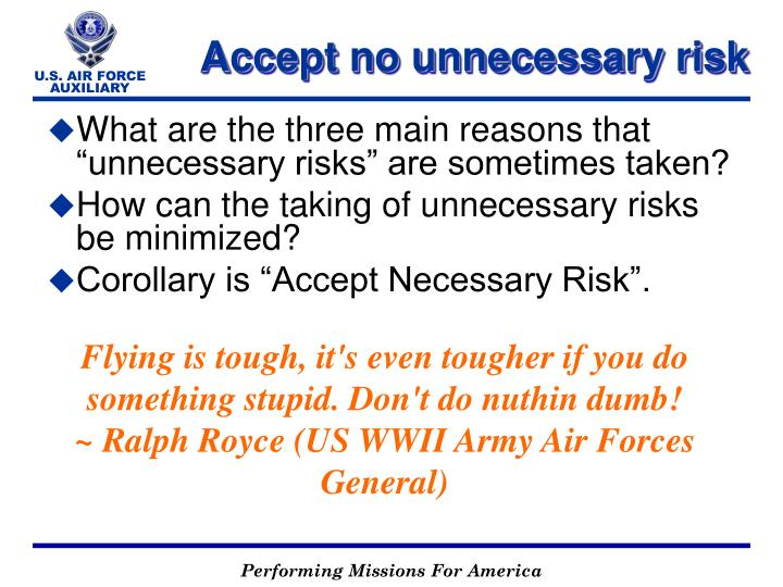 "What are the three main reasons that ""unnecessary risks"" are sometimes taken?"