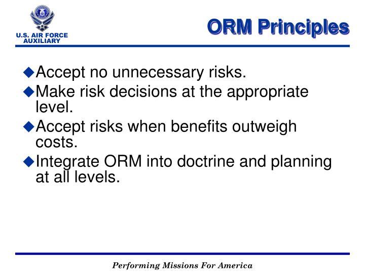 Accept no unnecessary risks.