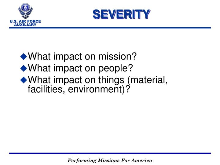 What impact on mission?