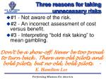 three reasons for taking unnecessary risks