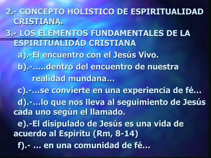 2.- CONCEPTO HOLISTICO DE ESPIRITUALIDAD CRISTIANA.