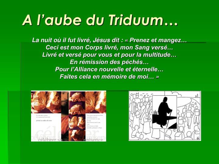 A l'aube du Triduum…