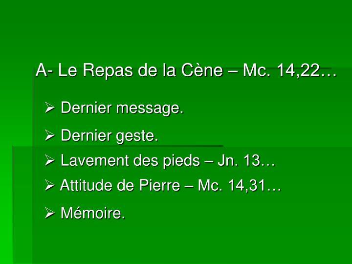 A- Le Repas de la Cène – Mc. 14,22…
