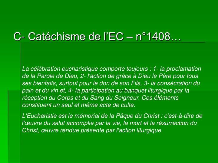 C- Catéchisme de l'EC – n°1408…