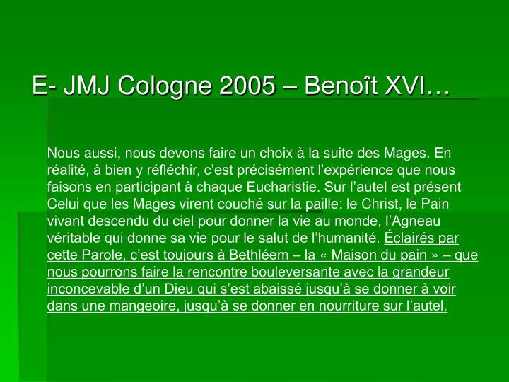 E- JMJ Cologne 2005 – Benoît XVI…