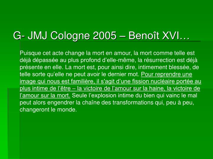 G- JMJ Cologne 2005 – Benoît XVI…