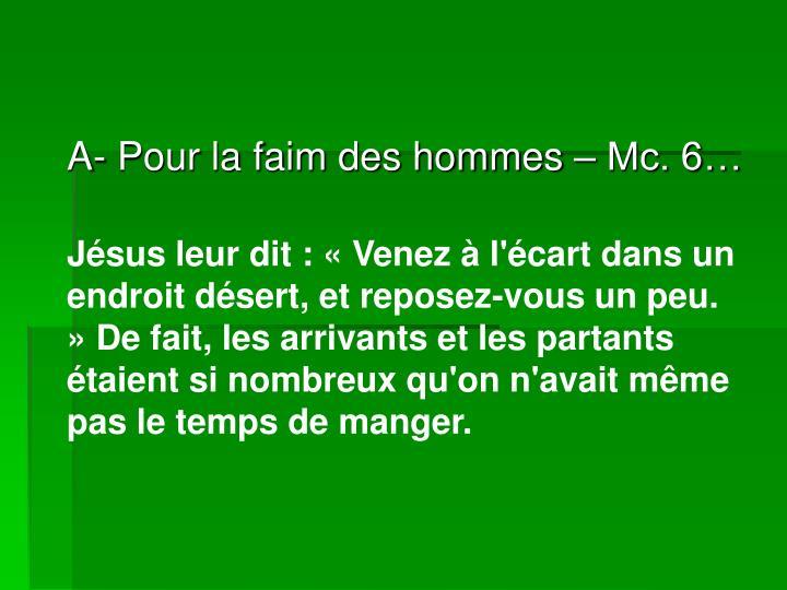 A- Pour la faim des hommes – Mc. 6…