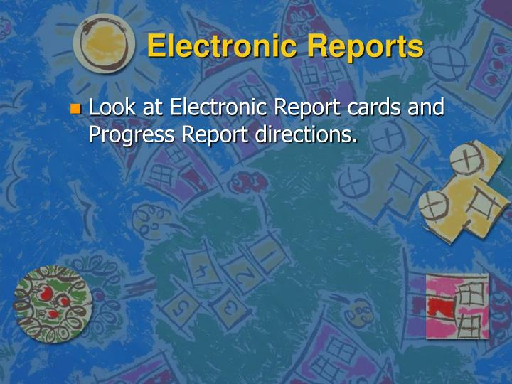 Electronic Reports