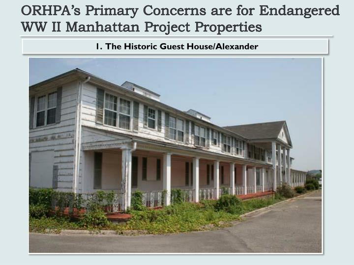 ORHPA's Primary Concerns are for Endangered WW II Manhattan Project Properties