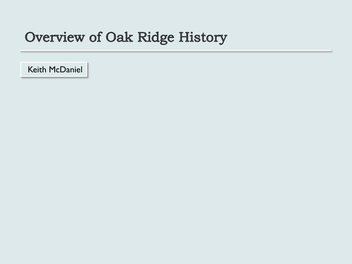 Overview of Oak Ridge History
