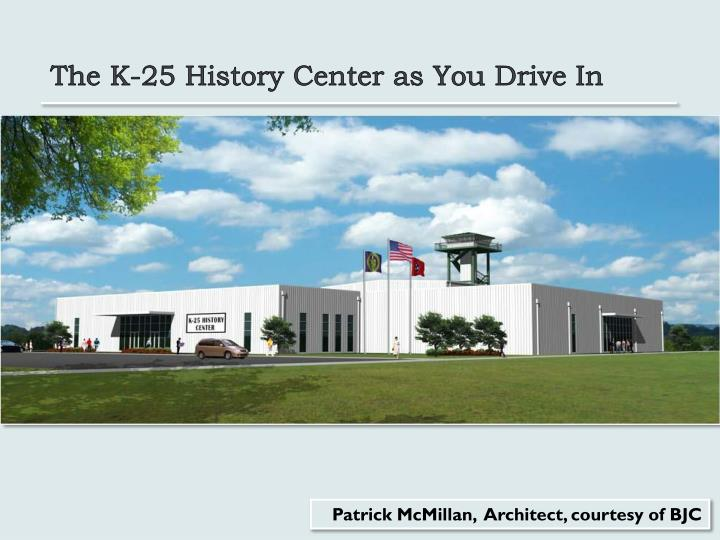 The K-25 History Center as You Drive In
