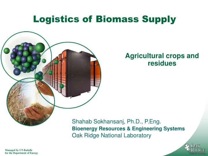 Logistics of biomass supply