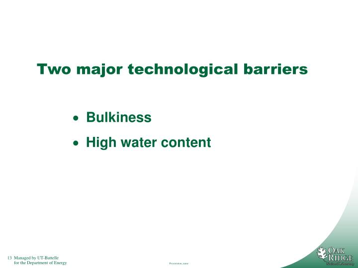 Two major technological barriers
