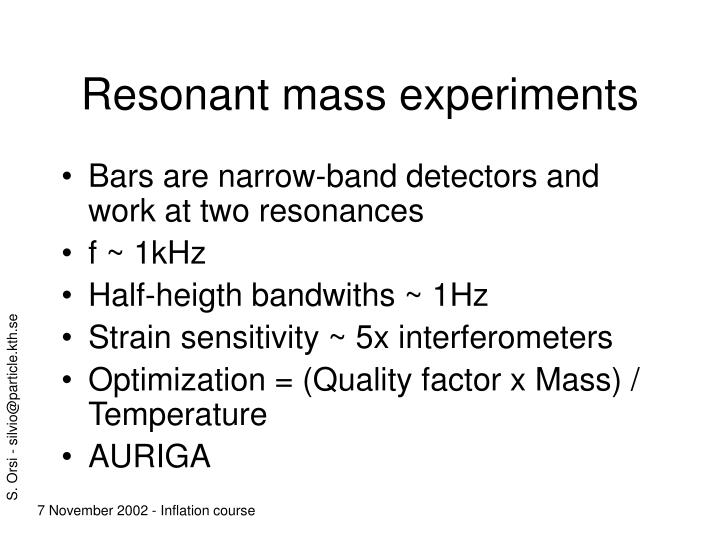 Resonant mass experiments