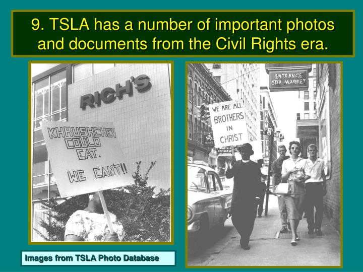 9. TSLA has a number of important photos and documents from the Civil Rights era.