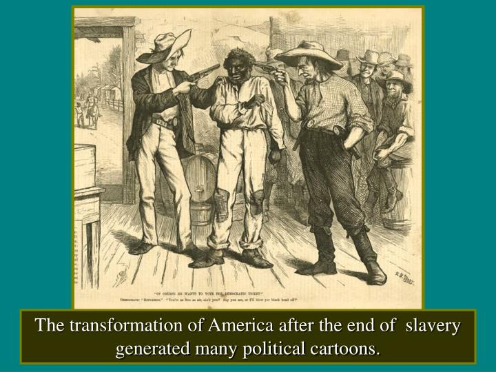 The transformation of America after the end of  slavery generated many political cartoons.