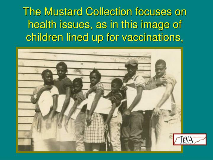 The Mustard Collection focuses on health issues, as in this image of children lined up for vaccinations,