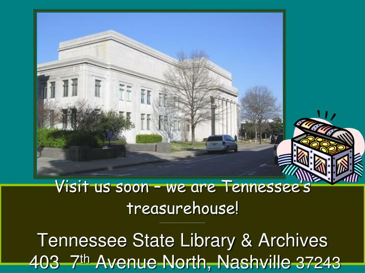 Visit us soon – we are Tennessee's treasurehouse!