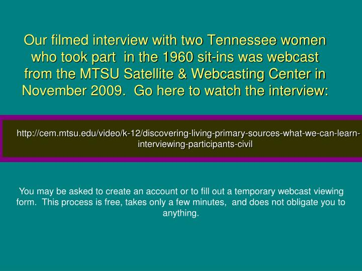 Our filmed interview with two Tennessee women who took part  in the 1960 sit-ins was webcast