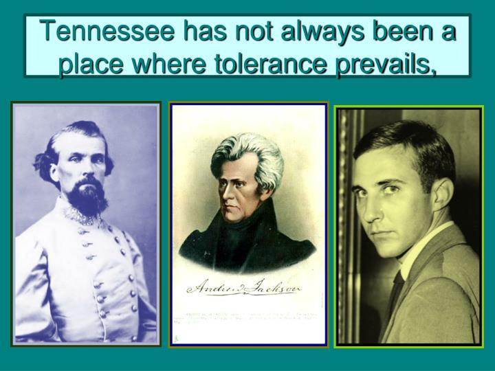 Tennessee has not always been a place where tolerance prevails,