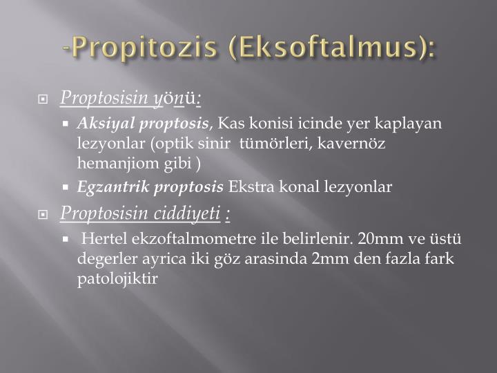 -Propitozis (Eksoftalmus):
