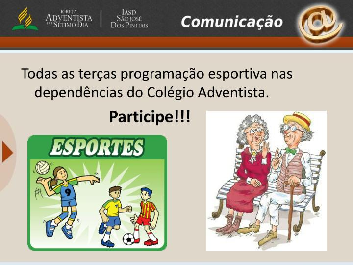 Todas as terças programação esportiva nas dependências do Colégio Adventista.