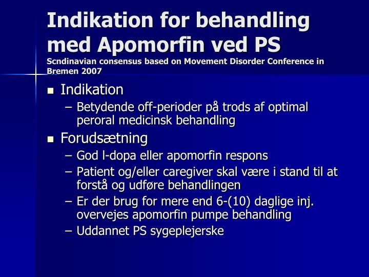 Indikation for behandling med Apomorfin ved PS