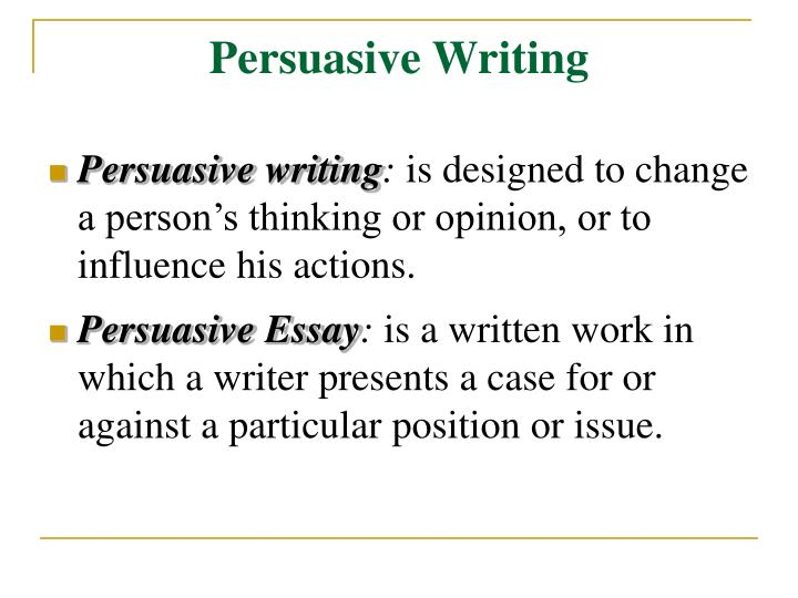 persuasive writing ppt Persuasive writing techniques the power of the written word persuasion persuade verb (used with object) 1 to prevail on (a person) to do something, as by advising or urging : we could not persuade him to wait.