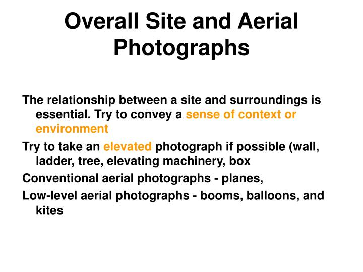 Overall Site and Aerial Photographs