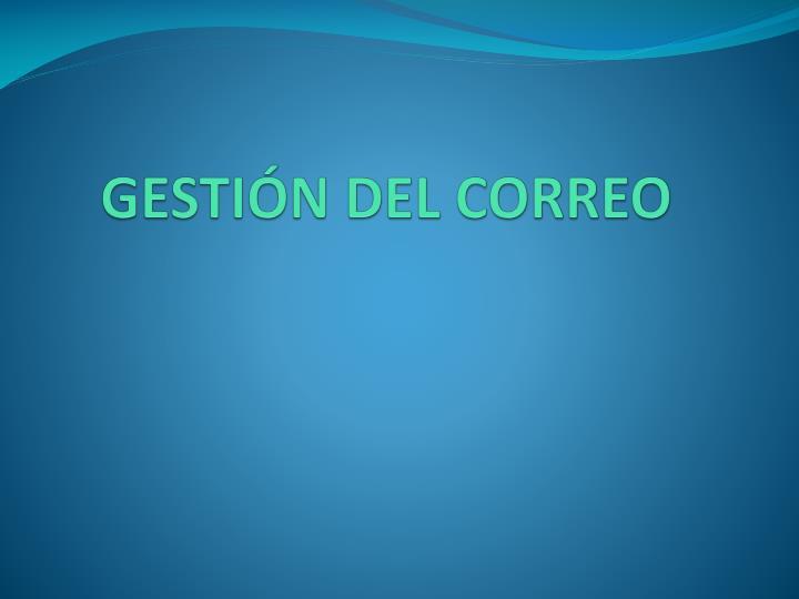 GESTIÓN DEL CORREO