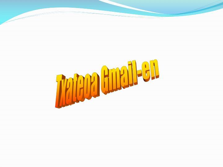 Txateoa Gmail-en