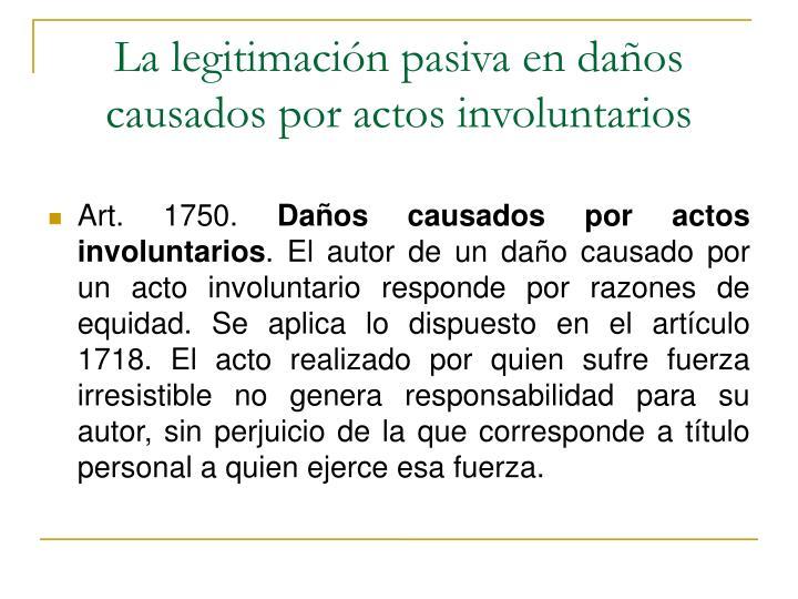 La legitimación pasiva en daños causados por actos involuntarios