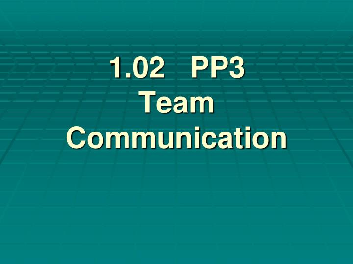 1 02 pp3 team communication